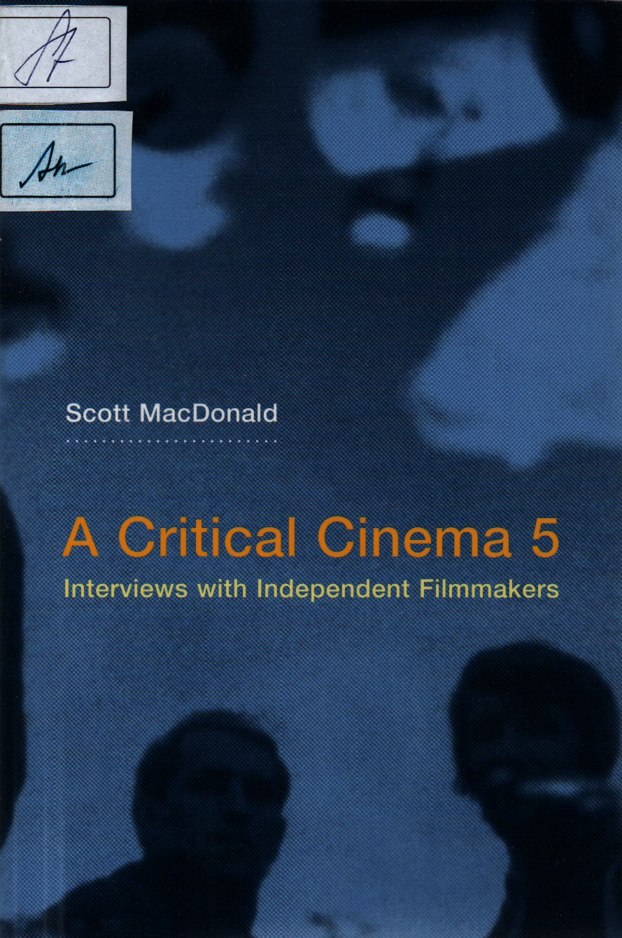 A Critical Cinema 5: Interviews with Independent Filmmakers