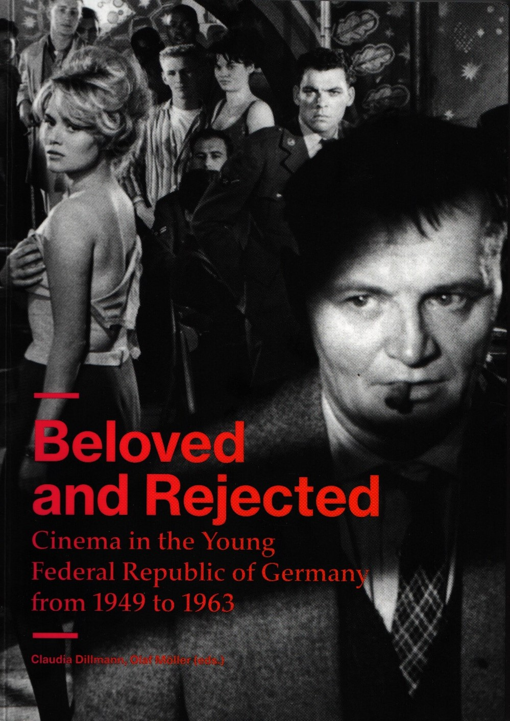 Beloved and Rejected: Cinema in the Young Federal Republic of Germany from 1949 to 1963