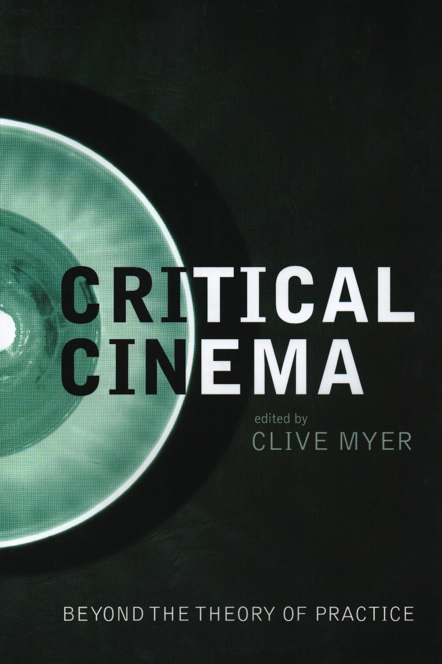 Critical Cinema: Beyond the Theory of Practice