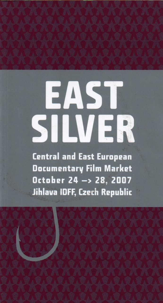 EAST SILVER. Central and East European Documentary Film Market 2007