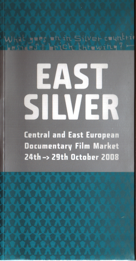 EAST SILVER. Central and East European Documentary Film Market 2008