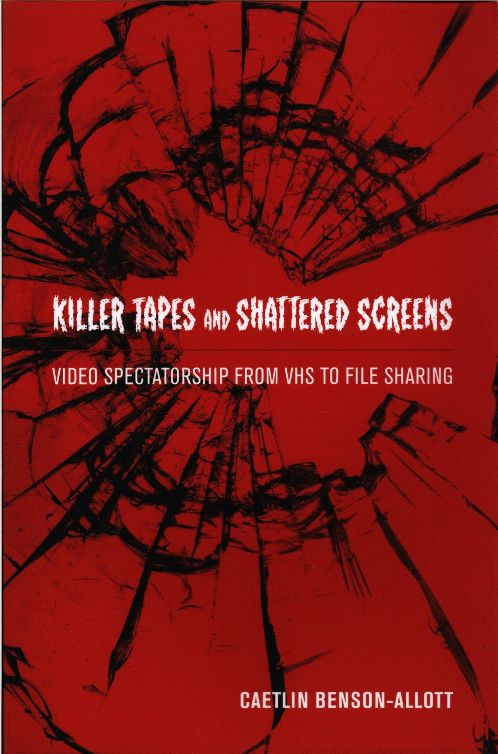 Killer Tapes and Shattered Screens