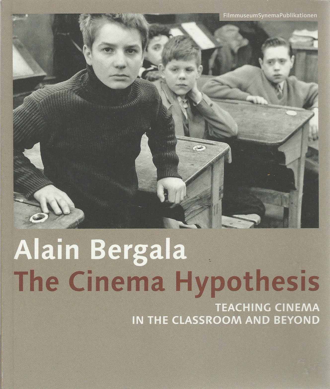 The Cinema Hypothesis: Teaching Cinema in the Classroom and beyond