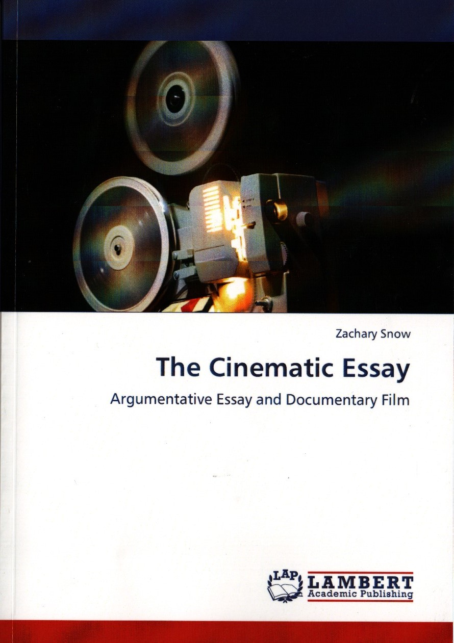 The Cinematic Essay: Argumentative Essay and Documentary Film