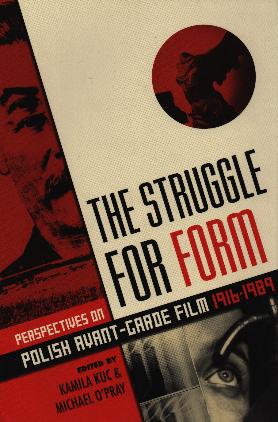 The Struggle for Form: Perspectives on Polish Avant-Garde Film 1916-1989